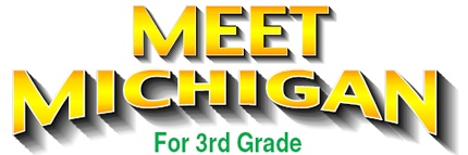 Meet Michigan - for 3rd Grade